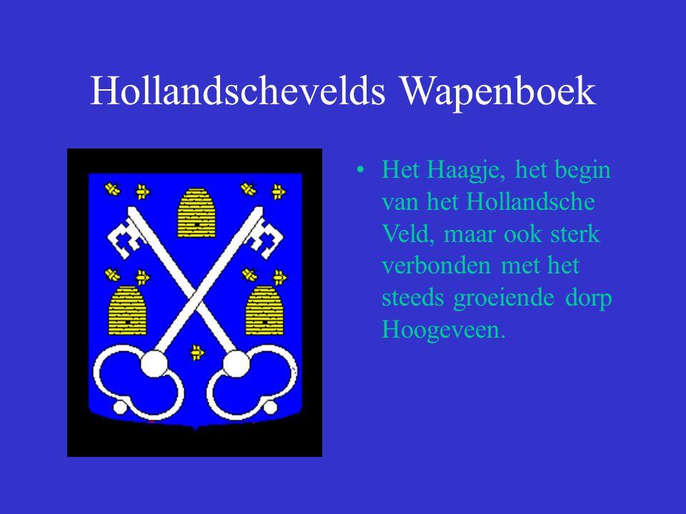 Hollandschevelds Wapenboek Het Haagje, het begin van het Hollandsche Veld, maar ook sterk verbonden met het steeds groeiende dorp Hoogeveen.