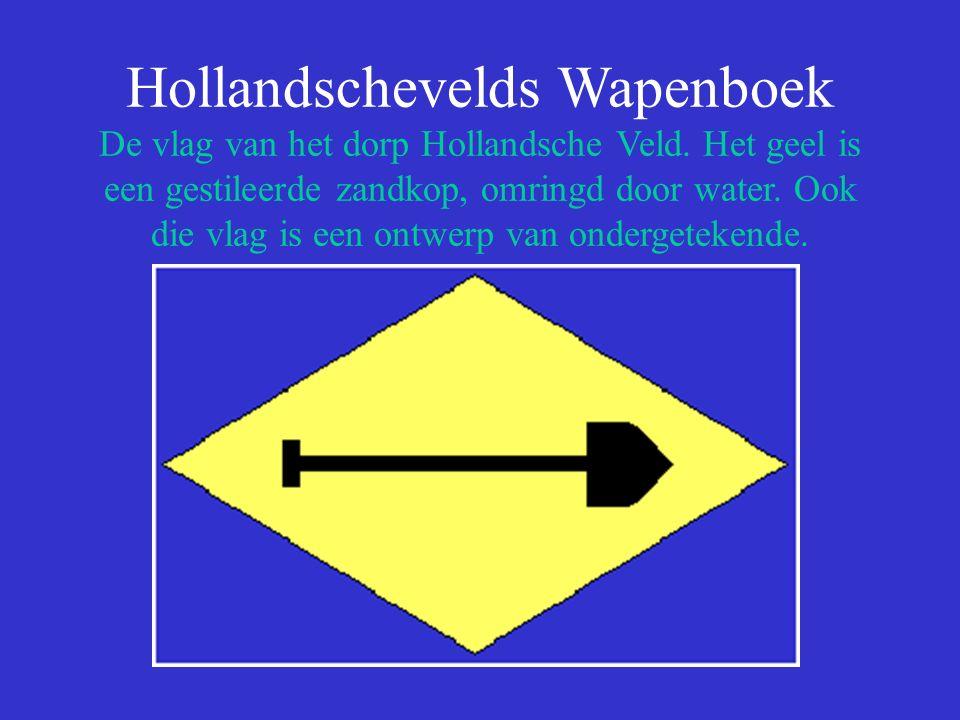 Hollandschevelds Wapenboek De vlag van het dorp Hollandsche Veld.