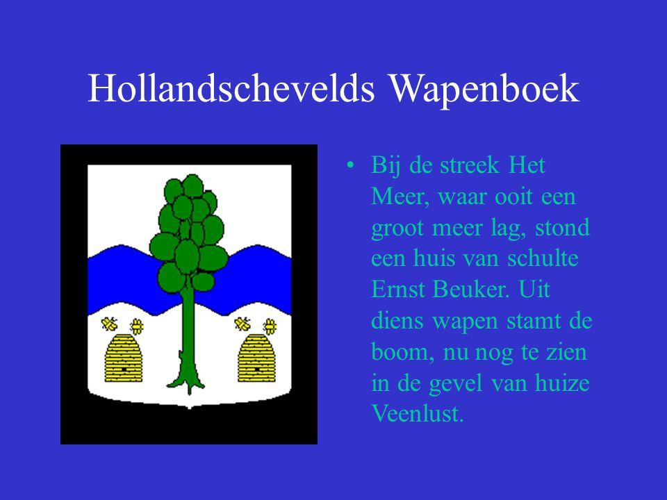 Hollandschevelds Wapenboek Bij de streek Het Meer, waar ooit een groot meer lag, stond een huis van schulte Ernst Beuker.