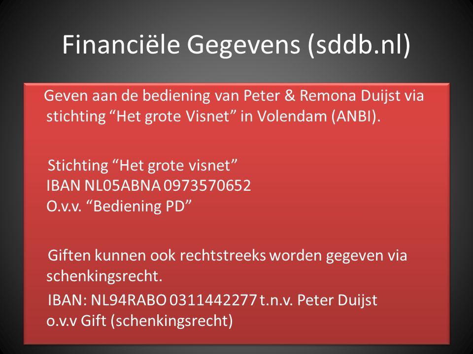 """Financiële Gegevens (sddb.nl) Geven aan de bediening van Peter & Remona Duijst via stichting """"Het grote Visnet"""" in Volendam (ANBI). Stichting """"Het gro"""