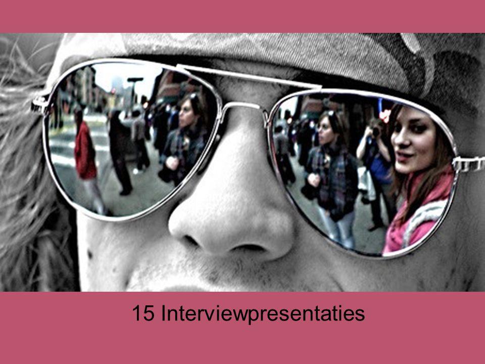 15 Interviewpresentaties
