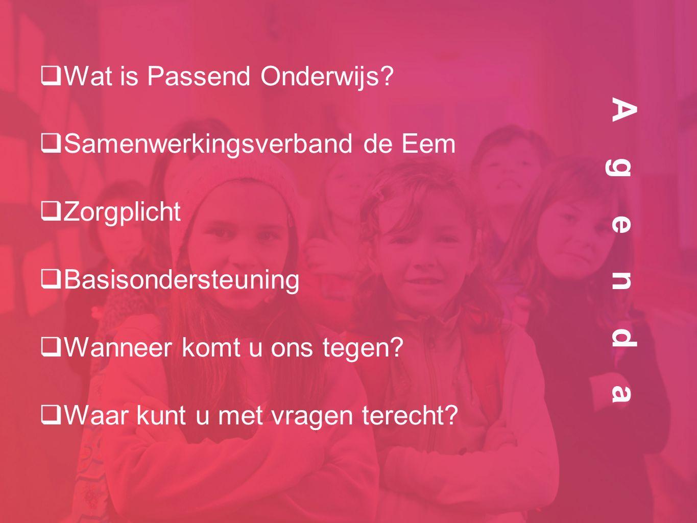Agenda  Wat is Passend Onderwijs.