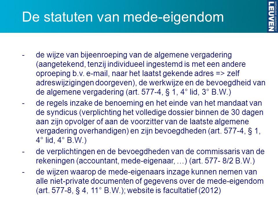 De statuten van mede-eigendom - de wijze van bijeenroeping van de algemene vergadering (aangetekend, tenzij individueel ingestemd is met een andere op
