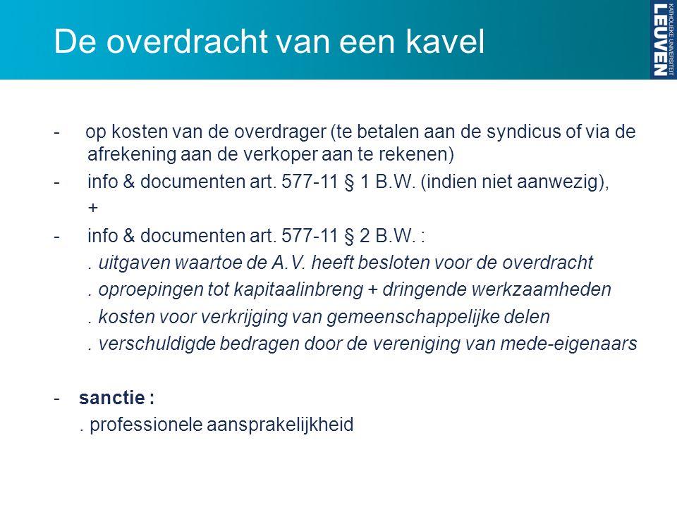 De overdracht van een kavel - op kosten van de overdrager (te betalen aan de syndicus of via de afrekening aan de verkoper aan te rekenen) -info & doc
