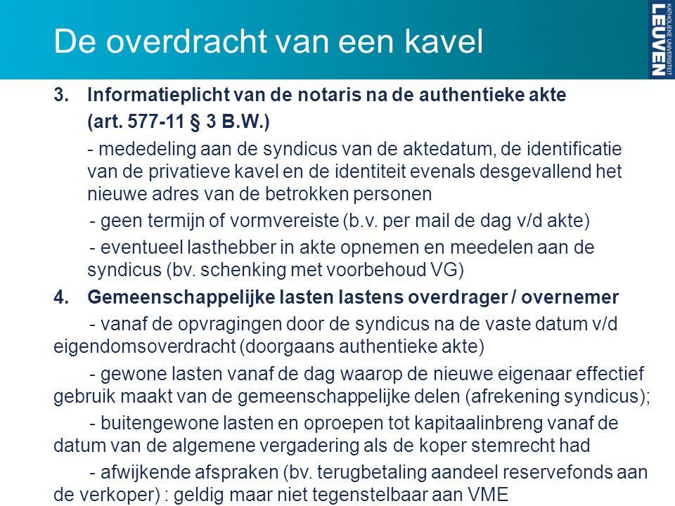 De overdracht van een kavel 3. Informatieplicht van de notaris na de authentieke akte (art. 577-11 § 3 B.W.) - mededeling aan de syndicus van de akted