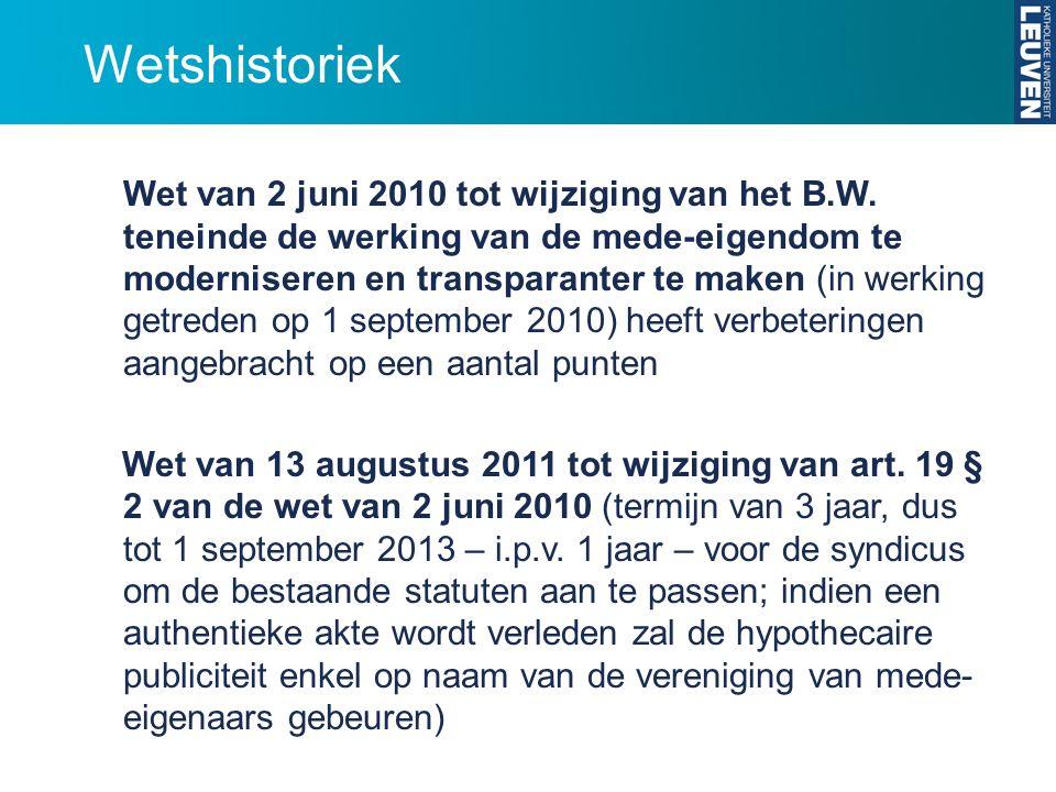 Wetshistoriek Wet van 15 mei 2012 tot wijziging van het Burgerlijk Wetboek wat de mede-eigendom betreft en van artikel 46 van het Gerechtelijk Wetboek : 6 correcties aan de wet op de mede-eigendom : 1° aangetekende brieven bestemd voor de VME moeten worden verstuurd naar de zetel van de VME én naar de woon- of verblijfplaats / maatschappelijke zetel v/d syndicus; 2° kosten bijeenroeping van de AV zijn t.l.v.