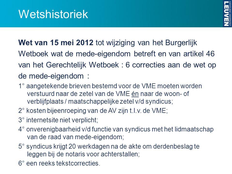 Wetshistoriek Wet van 15 mei 2012 tot wijziging van het Burgerlijk Wetboek wat de mede-eigendom betreft en van artikel 46 van het Gerechtelijk Wetboek