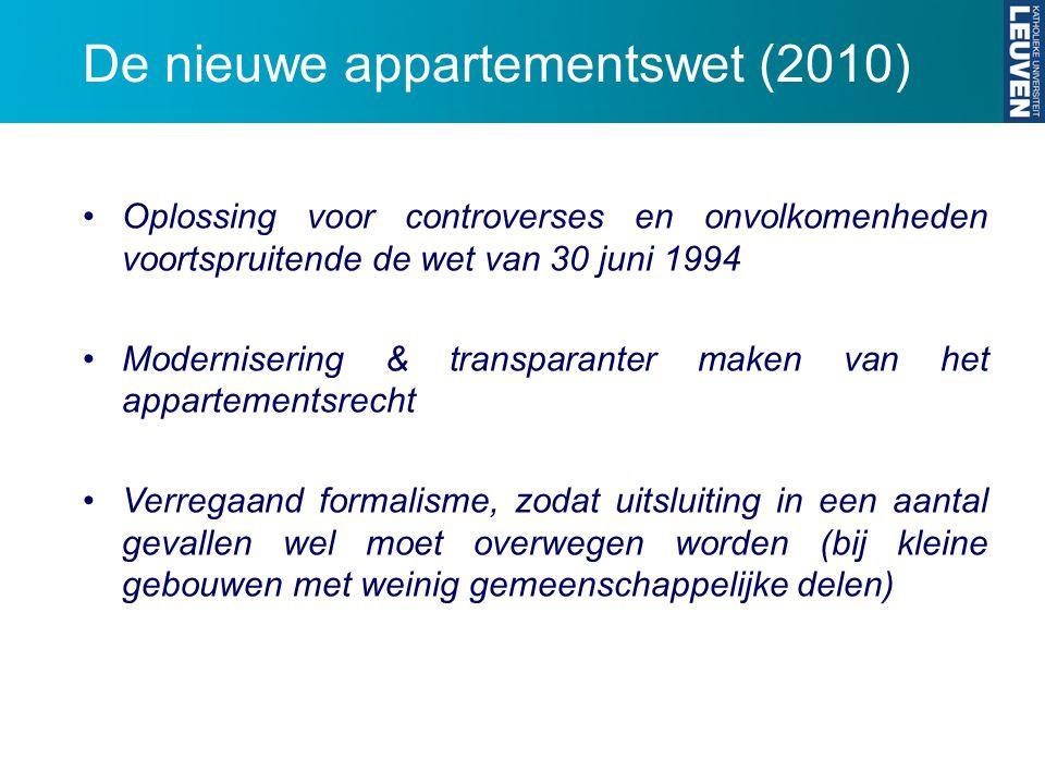 De nieuwe appartementswet (2010) Oplossing voor controverses en onvolkomenheden voortspruitende de wet van 30 juni 1994 Modernisering & transparanter