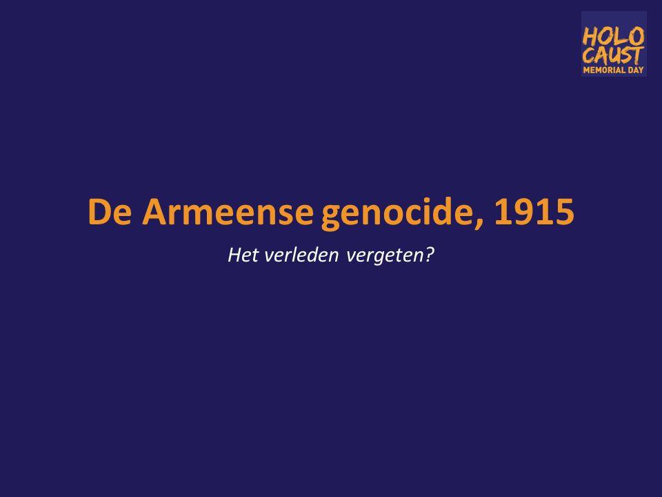 De Armeense genocide, 1915 Het verleden vergeten?