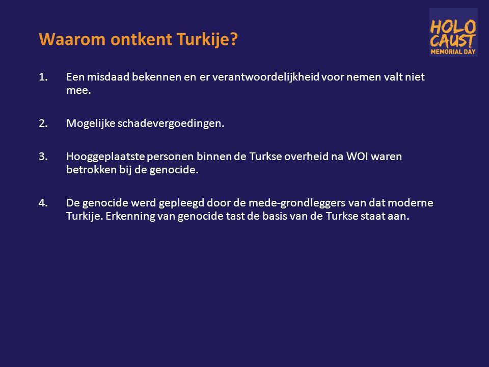 Waarom ontkent Turkije.1.Een misdaad bekennen en er verantwoordelijkheid voor nemen valt niet mee.