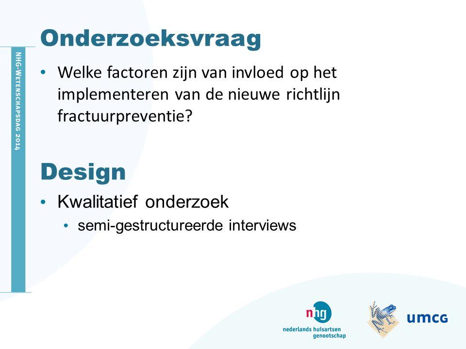 Methoden Respondenten huisartspraktijken in Noord-Holland deelnemers SOS-studie (6 > mdn) volgt NHG-richtlijn fractuurpreventie scholing richtlijn gehad stads- en plattelandspraktijken solo- en groepspraktijken september 2010 - februari 2013