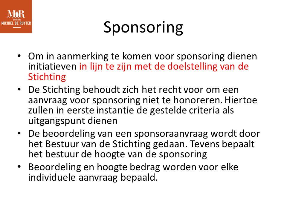 Sponsoring Om in aanmerking te komen voor sponsoring dienen initiatieven in lijn te zijn met de doelstelling van de Stichting De Stichting behoudt zich het recht voor om een aanvraag voor sponsoring niet te honoreren.