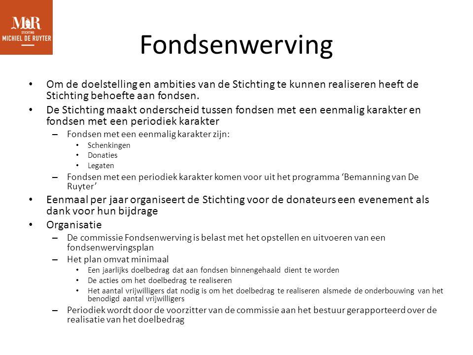 Fondsenwerving Om de doelstelling en ambities van de Stichting te kunnen realiseren heeft de Stichting behoefte aan fondsen.