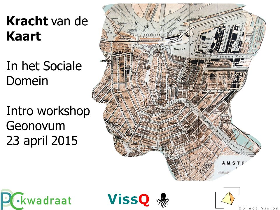 Kracht van de Kaart In het Sociale Domein Intro workshop Geonovum 23 april 2015