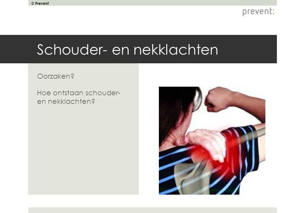 © Prevent Schouder- en nekklachten Oorzaken? Hoe ontstaan schouder- en nekklachten?