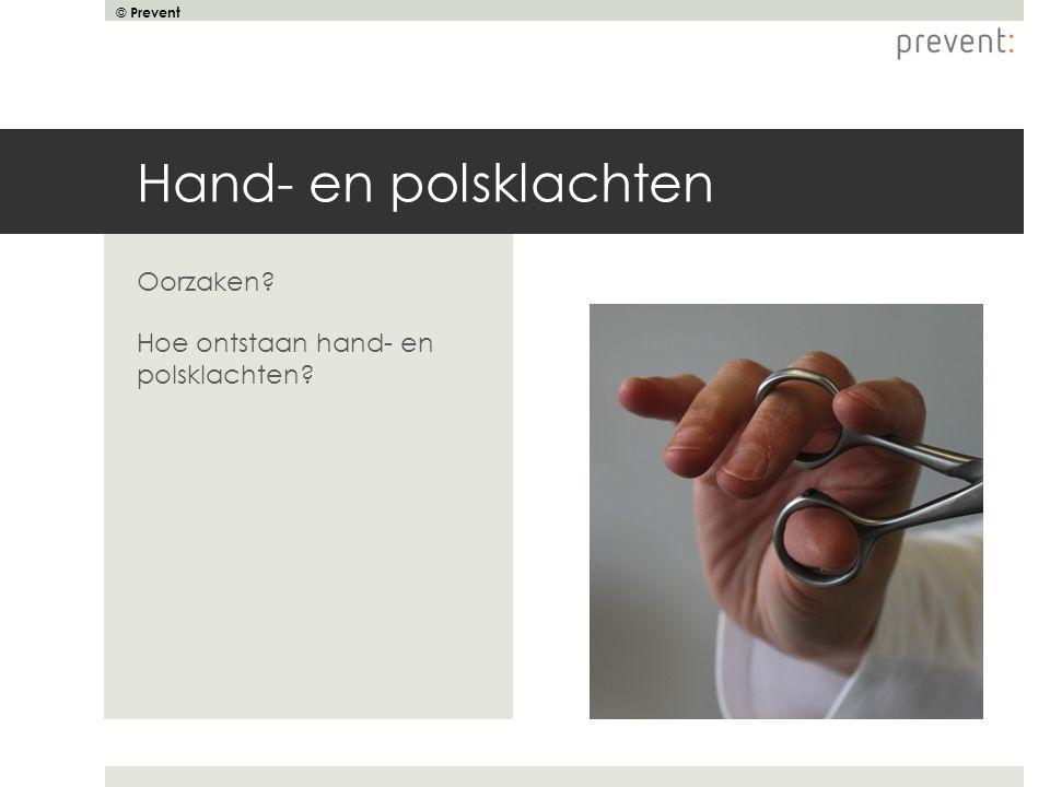 © Prevent Hand- en polsklachten Oorzaken? Hoe ontstaan hand- en polsklachten?