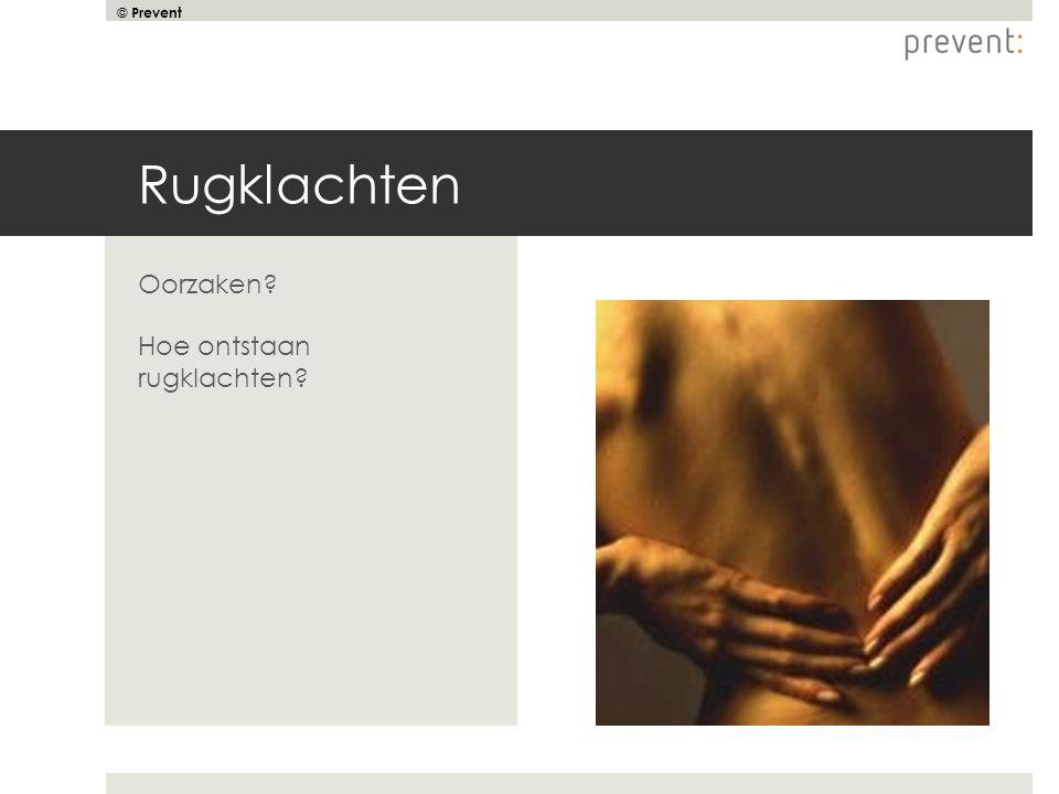 © Prevent Schouder- en nekklachten  Langdurig werken met opgeheven armen (boven schouderhoogte)  Langdurig werken met gebogen/gedraaide nek