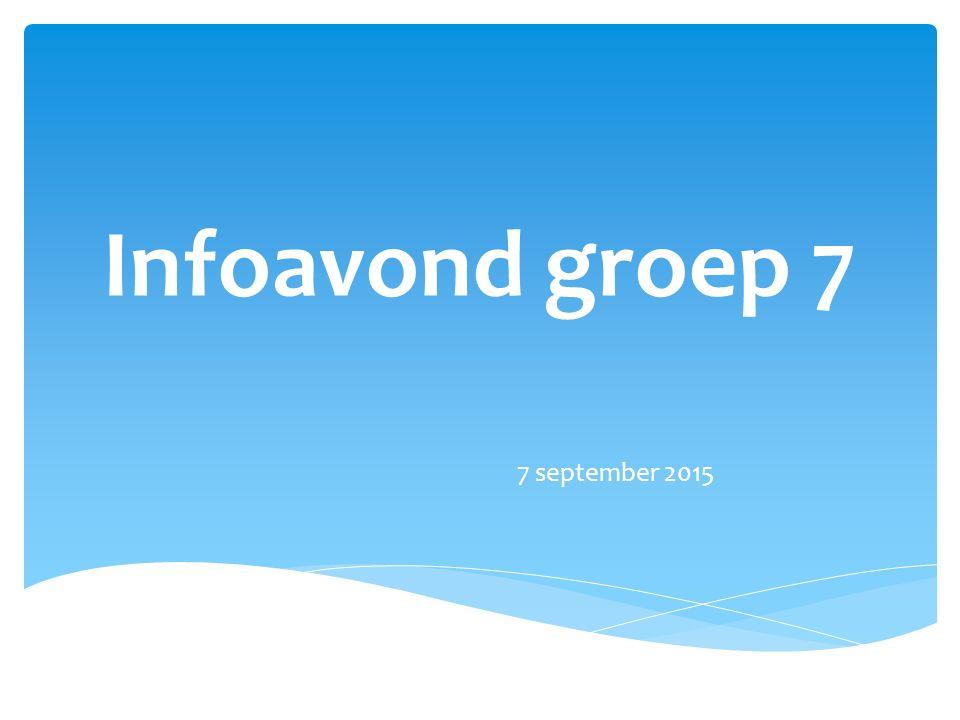 Infoavond groep 7 7 september 2015