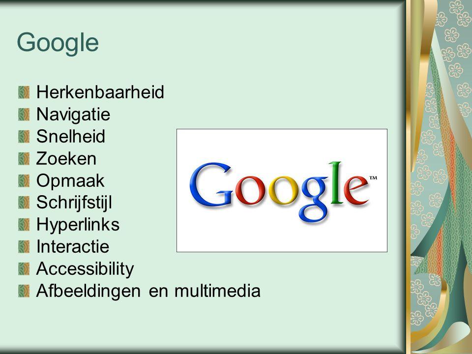 Google Herkenbaarheid Navigatie Snelheid Zoeken Opmaak Schrijfstijl Hyperlinks Interactie Accessibility Afbeeldingen en multimedia
