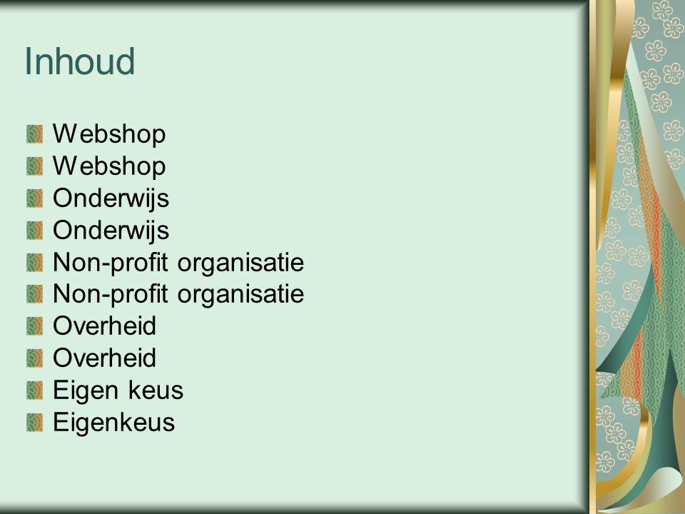 Inhoud Webshop Onderwijs Non-profit organisatie Overheid Eigen keus