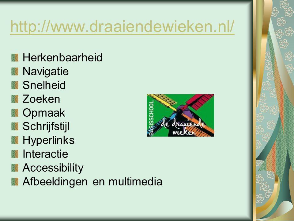 http://www.draaiendewieken.nl/ Herkenbaarheid Navigatie Snelheid Zoeken Opmaak Schrijfstijl Hyperlinks Interactie Accessibility Afbeeldingen en multimedia