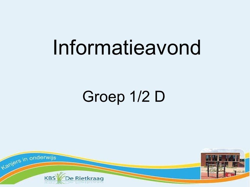Informatieavond Groep 1/2 D