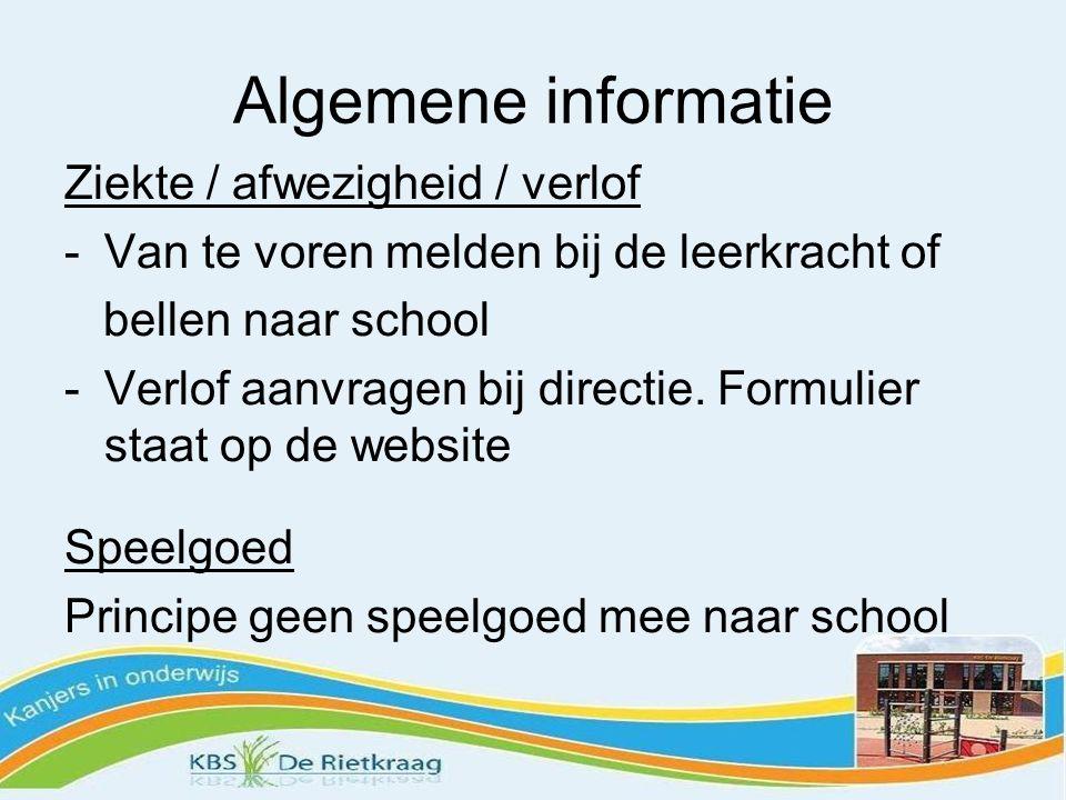 Algemene informatie Ziekte / afwezigheid / verlof -Van te voren melden bij de leerkracht of bellen naar school -Verlof aanvragen bij directie. Formuli