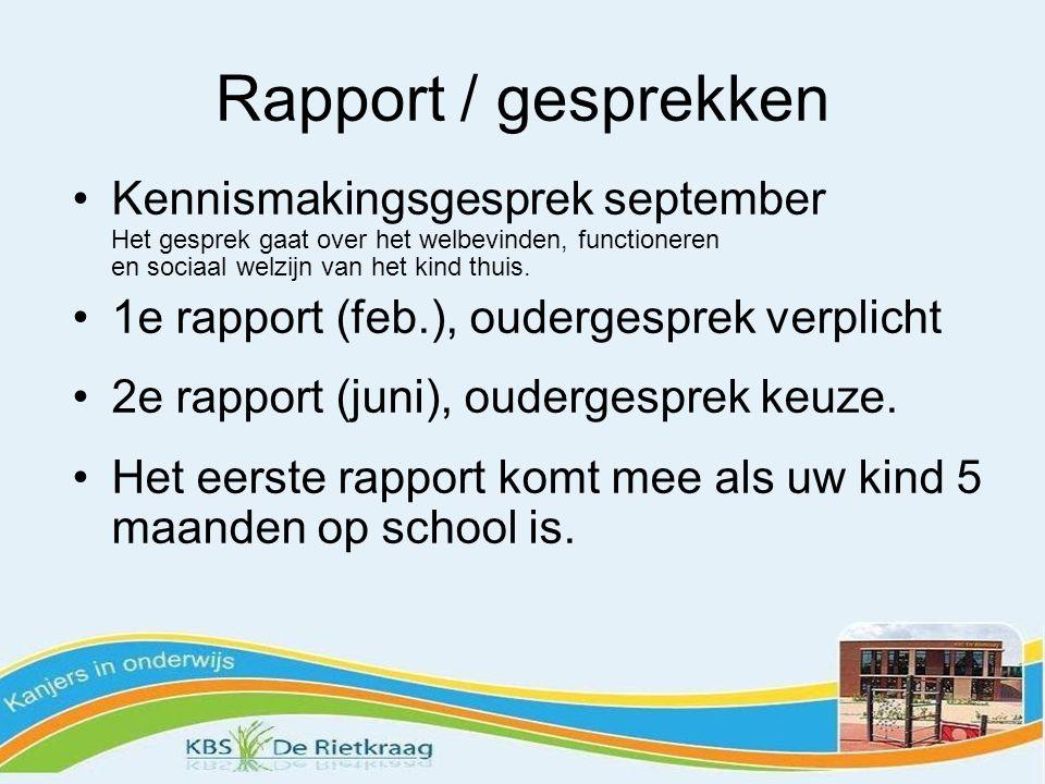 Rapport / gesprekken Kennismakingsgesprek september Het gesprek gaat over het welbevinden, functioneren en sociaal welzijn van het kind thuis. 1e rapp