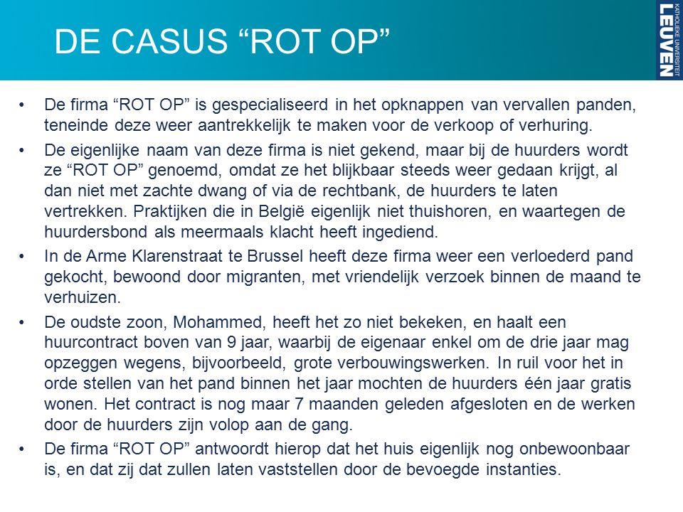 """DE CASUS """"ROT OP"""" De firma """"ROT OP"""" is gespecialiseerd in het opknappen van vervallen panden, teneinde deze weer aantrekkelijk te maken voor de verkoo"""