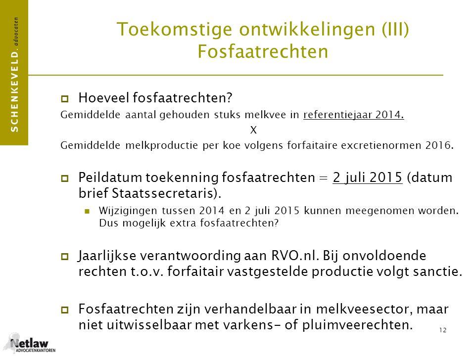12 Toekomstige ontwikkelingen (III) Fosfaatrechten  Hoeveel fosfaatrechten? Gemiddelde aantal gehouden stuks melkvee in referentiejaar 2014. X Gemidd