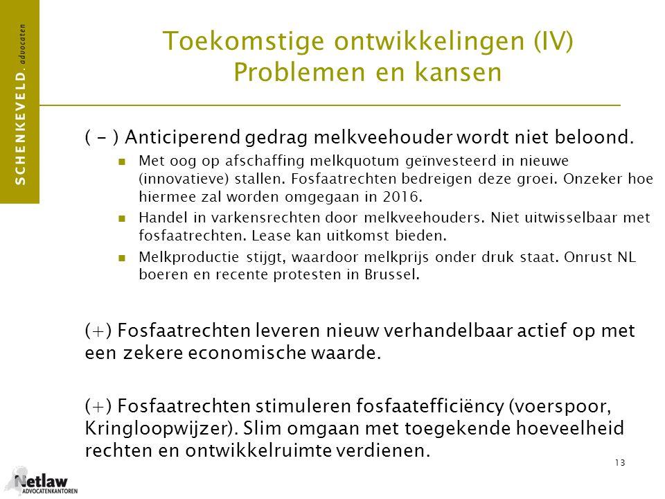 13 Toekomstige ontwikkelingen (IV) Problemen en kansen ( - ) Anticiperend gedrag melkveehouder wordt niet beloond. Met oog op afschaffing melkquotum g