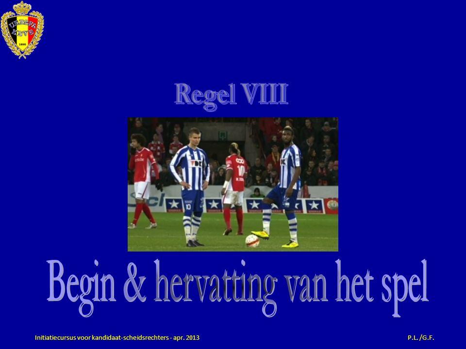 Belangrijk Voor een gedetailleerde versie van Regel 8 verwijzen we naar volgende brochures: 1.F.I.F.A.-Regels van het Voetbalspel 2.Aanvullingen bij de Regels van het Voetbalspel Te downloaden via: http://www.belgianfootball.be/nl/spelregels http://www.belgianfootball.be/nl/spelregels 12