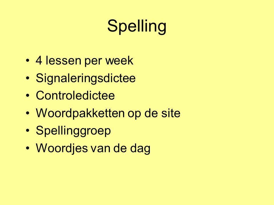 Spelling 4 lessen per week Signaleringsdictee Controledictee Woordpakketten op de site Spellinggroep Woordjes van de dag