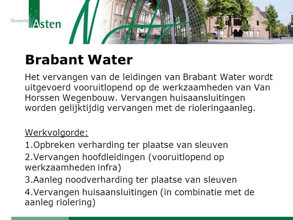 Brabant Water Het vervangen van de leidingen van Brabant Water wordt uitgevoerd vooruitlopend op de werkzaamheden van Van Horssen Wegenbouw. Vervangen