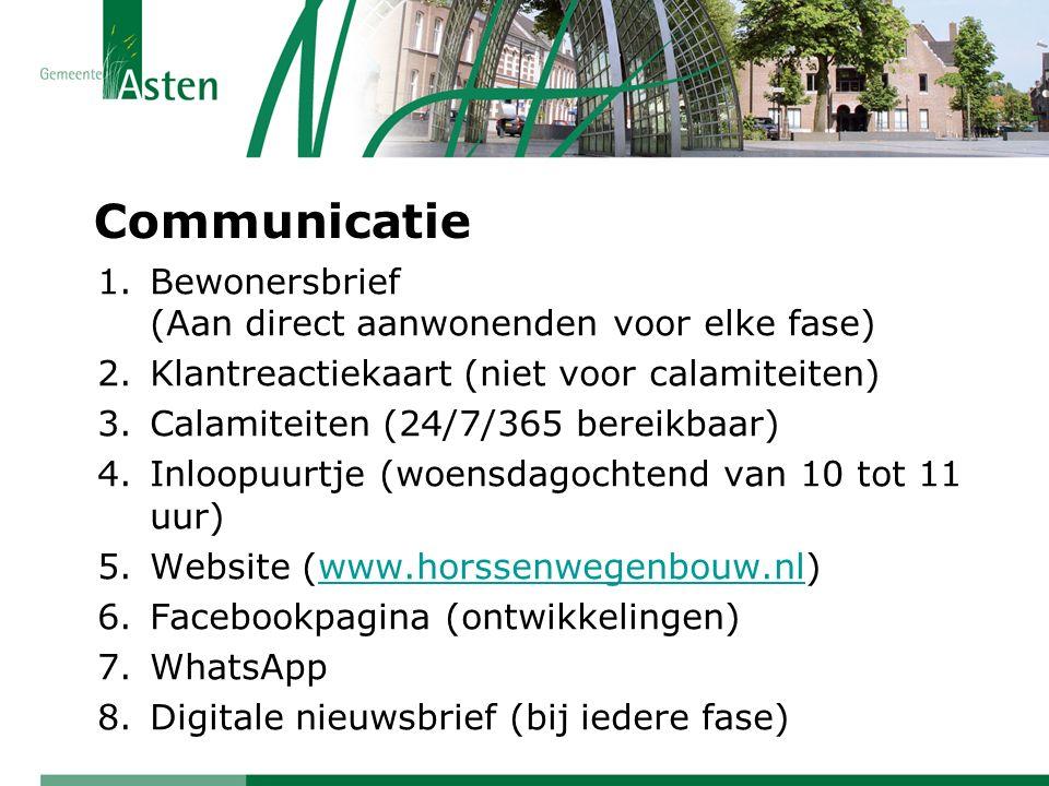 Communicatie 1.Bewonersbrief (Aan direct aanwonenden voor elke fase) 2.Klantreactiekaart (niet voor calamiteiten) 3.Calamiteiten (24/7/365 bereikbaar)