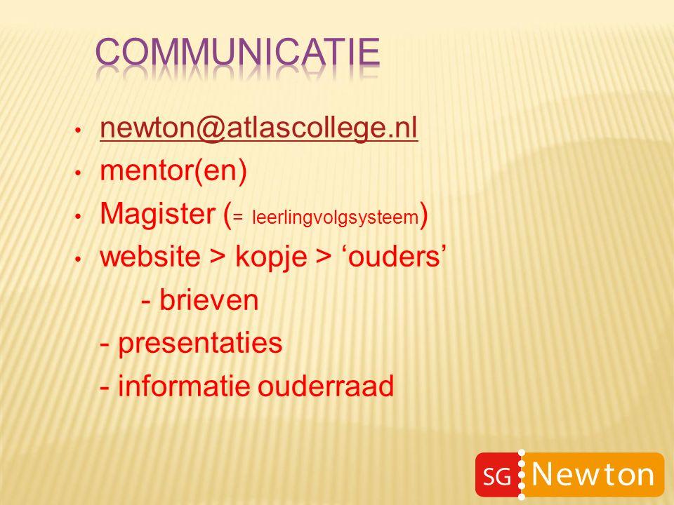 newton@atlascollege.nl newton@atlascollege.nl mentor(en) Magister ( = leerlingvolgsysteem ) website > kopje > 'ouders' - brieven - presentaties - informatie ouderraad