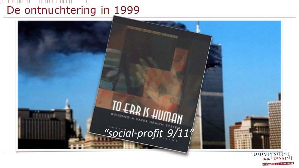 "De ontnuchtering in 1999 ""social-profit 9/11"""