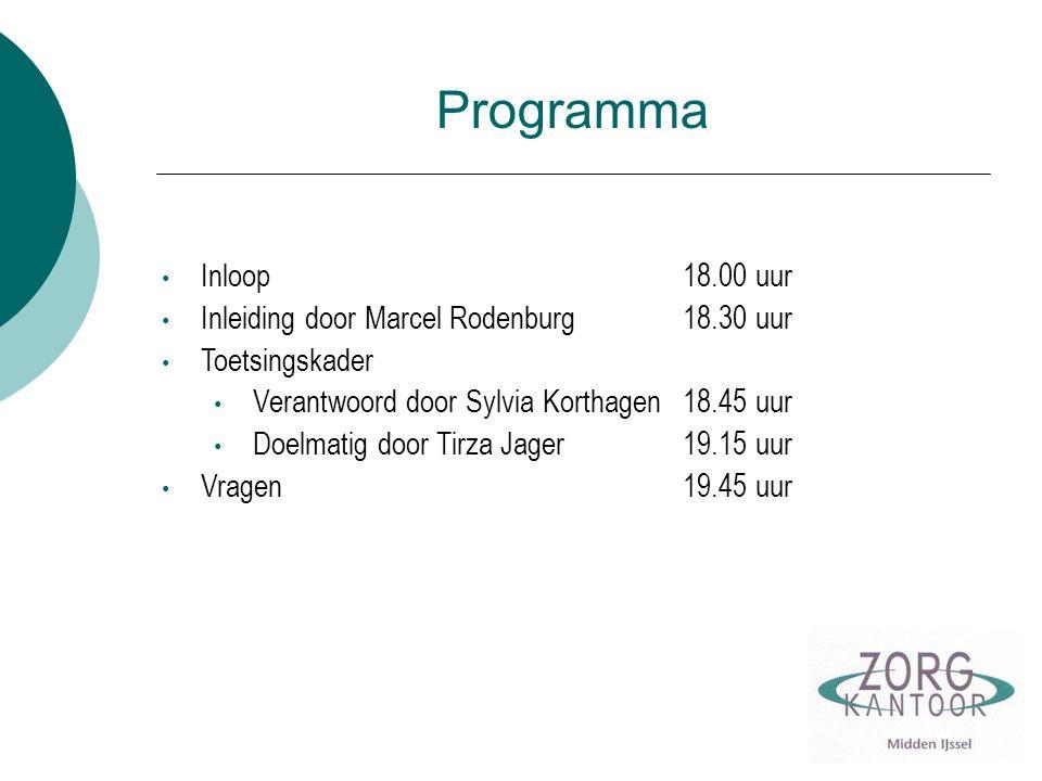 Programma Inloop18.00 uur Inleiding door Marcel Rodenburg18.30 uur Toetsingskader Verantwoord door Sylvia Korthagen18.45 uur Doelmatig door Tirza Jage