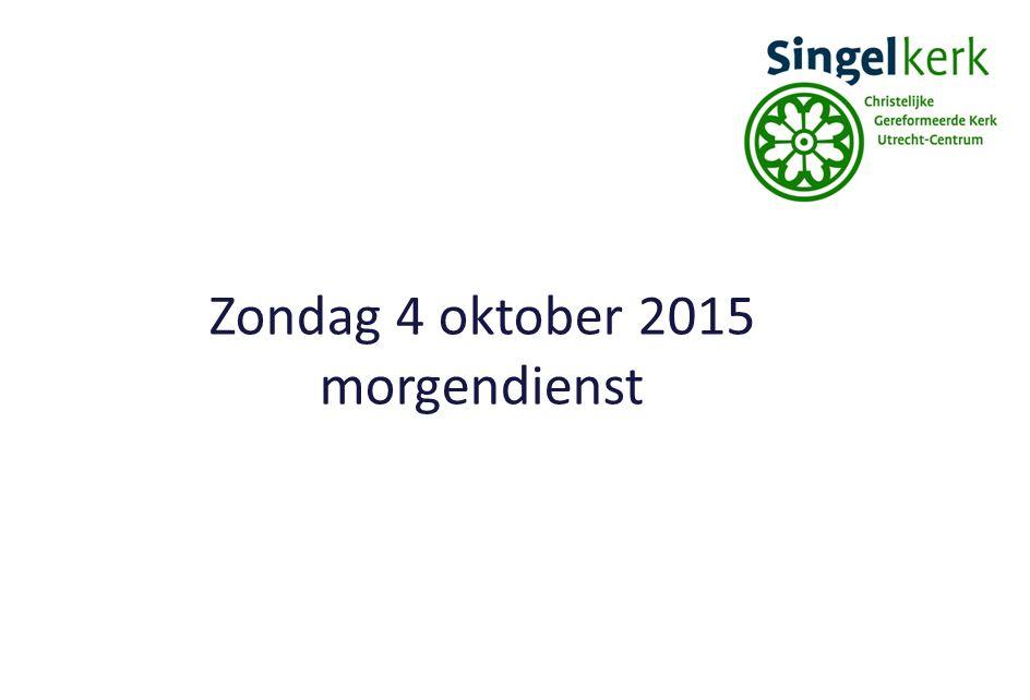 Zondag 4 oktober 2015 morgendienst