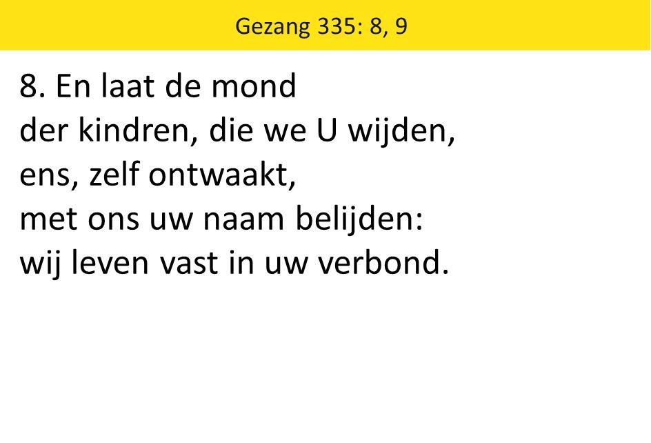 Gezang 335: 8, 9 8.