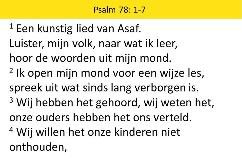 Psalm 78: 1-7 1 Een kunstig lied van Asaf.