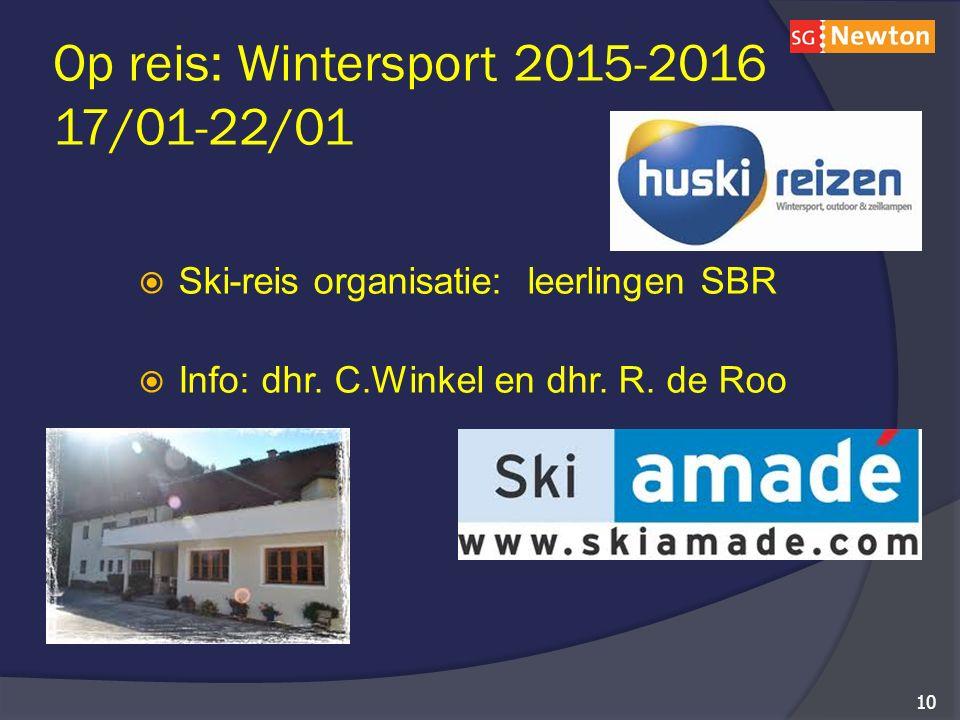 Op reis: Wintersport 2015-2016 17/01-22/01  Ski-reis organisatie: leerlingen SBR  Info: dhr.