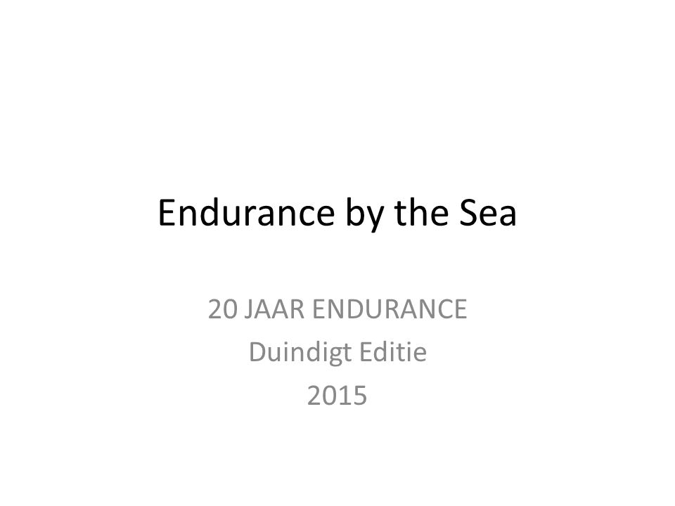 Endurance by the Sea 20 JAAR ENDURANCE Duindigt Editie 2015