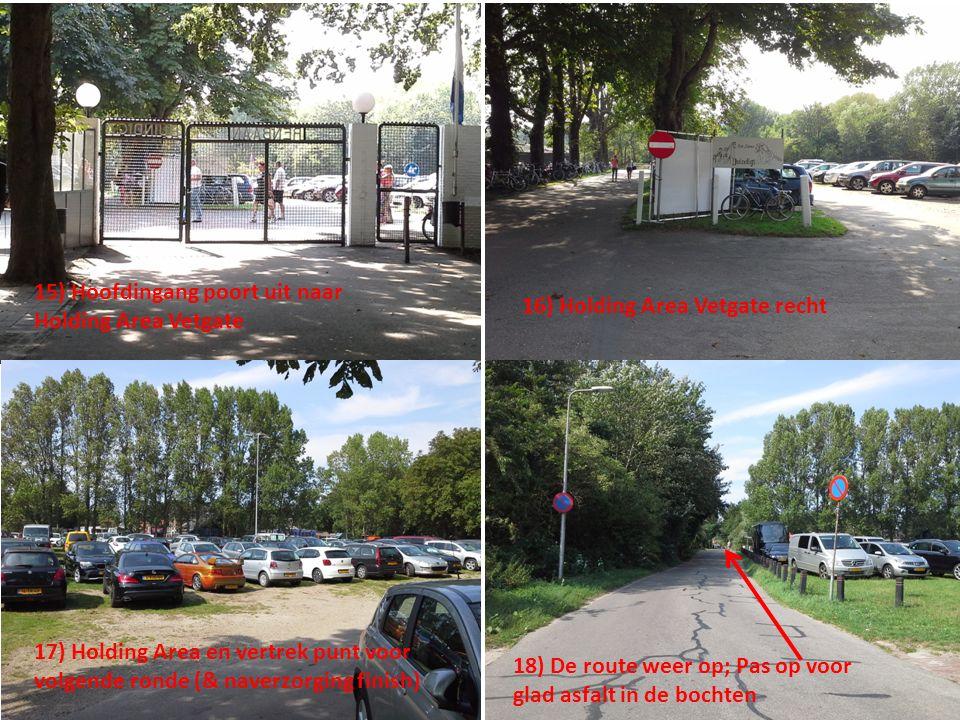 15) Hoofdingang poort uit naar Holding Area Vetgate 16) Holding Area Vetgate recht 17) Holding Area en vertrek punt voor volgende ronde (& naverzorging finish) 18) De route weer op; Pas op voor glad asfalt in de bochten