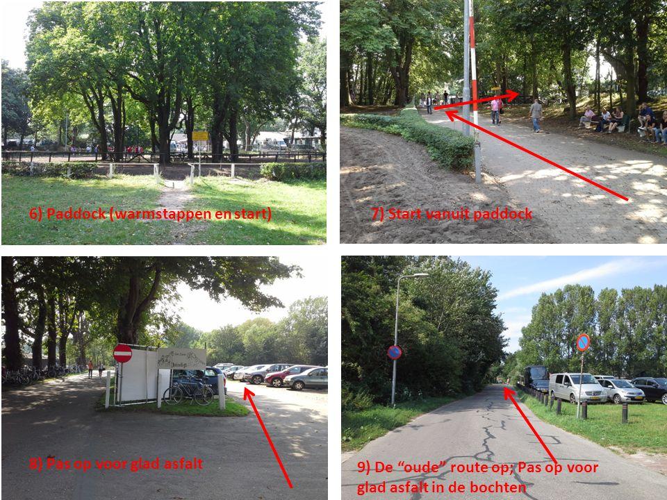 6) Paddock (warmstappen en start)7) Start vanuit paddock 8) Pas op voor glad asfalt 9) De oude route op; Pas op voor glad asfalt in de bochten