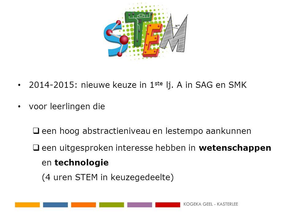 2014-2015: nieuwe keuze in 1 ste lj. A in SAG en SMK voor leerlingen die  een hoog abstractieniveau en lestempo aankunnen  een uitgesproken interess