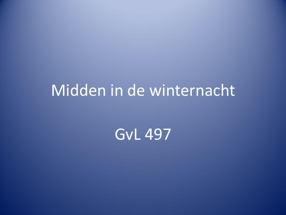 Midden in de winternacht GvL 497
