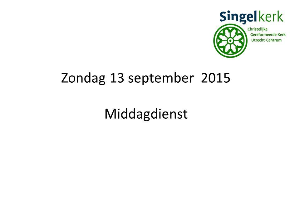 Zondag 13 september 2015 Middagdienst