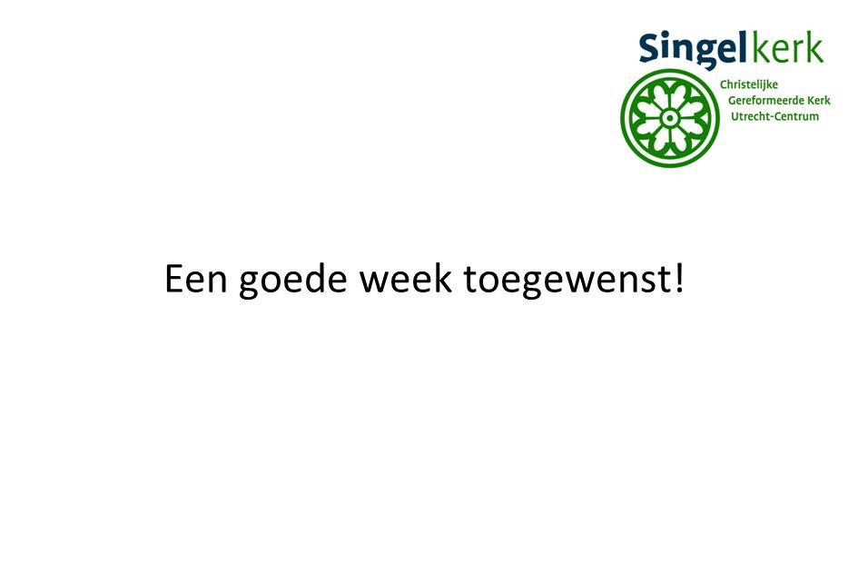 Een goede week toegewenst!