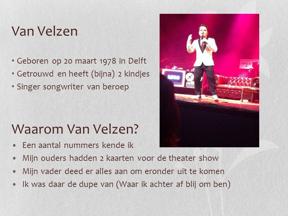 Van Velzen Geboren op 20 maart 1978 in Delft Getrouwd en heeft (bijna) 2 kindjes Singer songwriter van beroep Waarom Van Velzen.